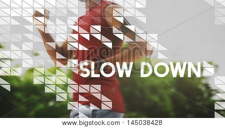 Slow Down Calm Chill Lifestyle Way of Life Concept