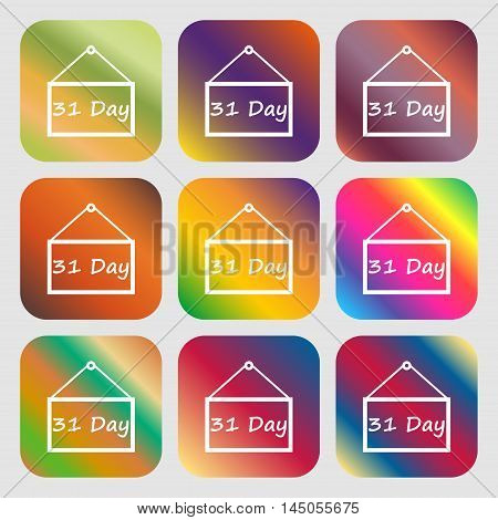 Calendar Day, 31 Days Icon Sign . Nine Buttons With Bright Gradients For Beautiful Design. Vector