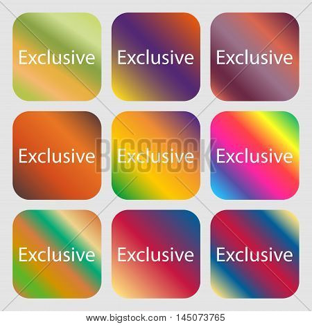 Exclusive Sign Icon. Special Offer Symbol . Nine Buttons With Bright Gradients For Beautiful Design.