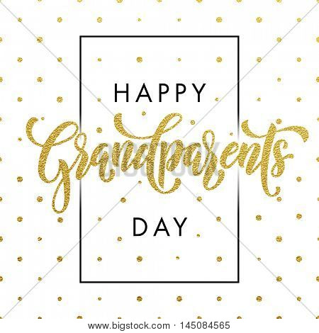 Happy Grandparents Day gold glitter lettering for grandfather, grandmother greeting card. Hand drawn vector calligraphy. Golden polka dot on white banner background