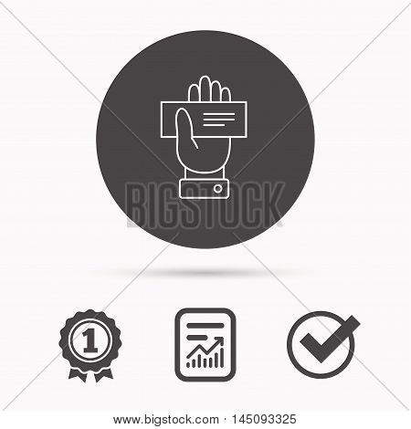 Cheque icon. Giving hand sign. Paying check in palm symbol. Report document, winner award and tick. Round circle button with icon. Vector