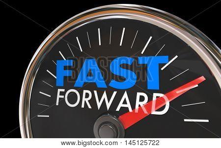 Fast Forward Time Travel Speedometer Words 3d Illustration
