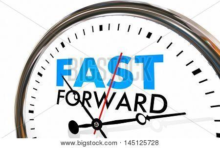 Fast Forward Clock Time Future Look Ahead 3d Illustration