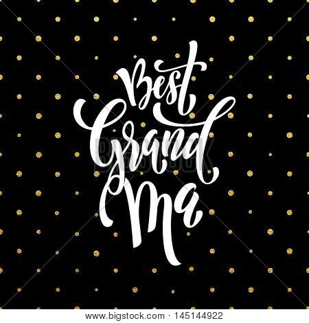 Best Grandma lettering for Grandparents Day for grandmother greeting card. Hand drawn vector calligraphy. Polka dot gold glitter white background