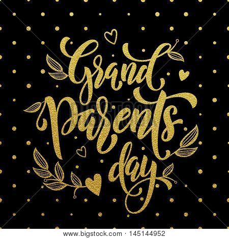 Grandparents Day gold lettering for grandfather, grandmother greeting card. Hand drawn vector calligraphy. Polka dot golden glitter black banner