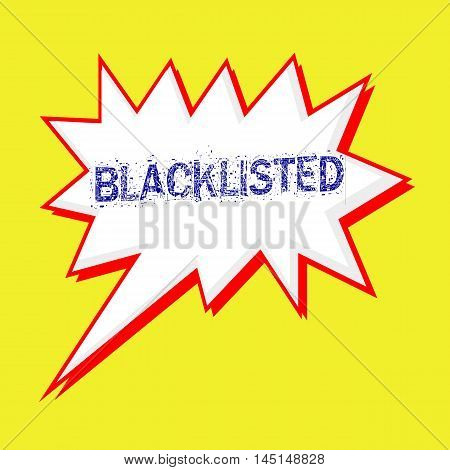 BLACKLISTED blue wording on Speech bubbles Background yellow white