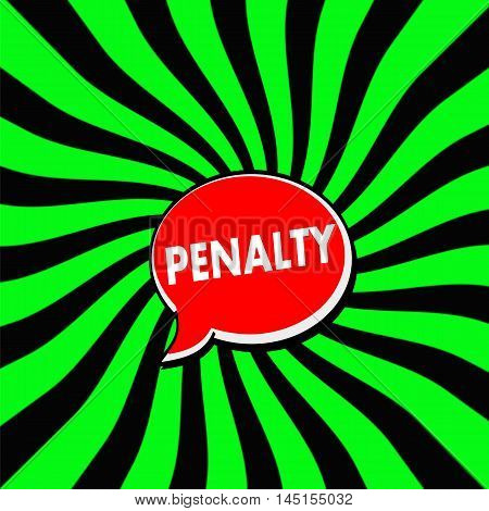 PENALTY Red Speech bubbles white wording on Striped sun Green-Black background
