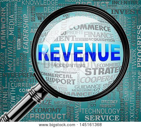 Revenue Magnifier Indicates Earning Income 3D Rendering