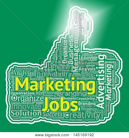 Marketing Jobs Thumb Represents Promotion Employment And Hiring
