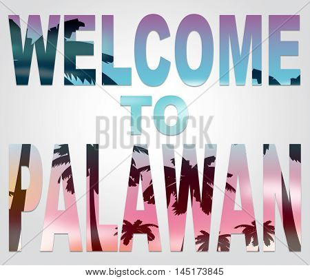 Welcome To Palawan Indicates Holidays Arrival And The Philippines