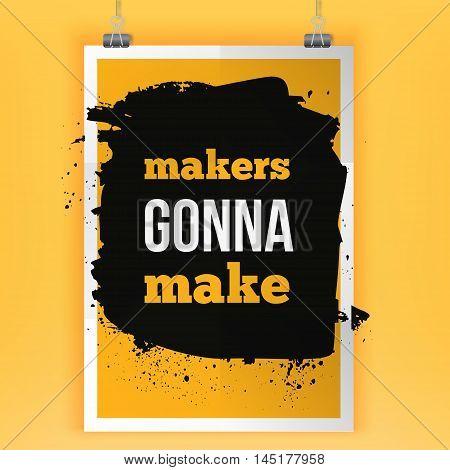Colorful motivation inspirational poster Makers gonna make. Startup concept.