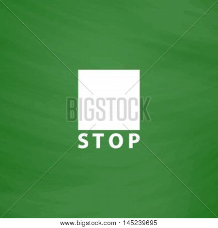 Stop button. Flat Icon. Imitation draw with white chalk on green chalkboard. Flat Pictogram and School board background. Vector illustration symbol