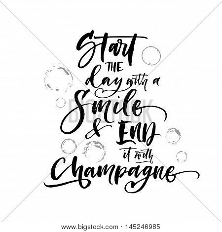 Start the day with smile and end it with champagne card. Hand drawn circles. Ink illustration. Modern brush calligraphy. Isolated on white background.