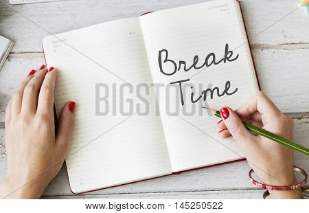 Break Time Relaxation Recess Cessation Loosen Up Getaway Concept
