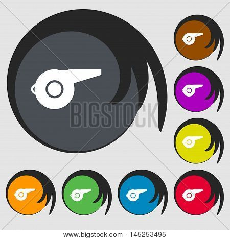 Whistle Icon Sign. Symbols On Eight Colored Buttons. Vector