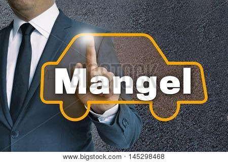Mangel (in German Lack) Auto Touchscreen Is Operated By Businessman Concept