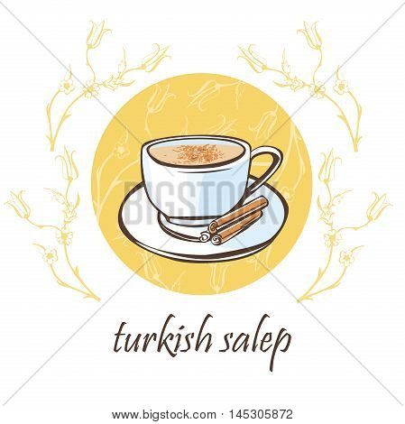 Hand drawn vector illustration with a cup of traditional turkish hot beverage salep with cinnamon sticks on a plate. Isolated doodle objects on a beige circle with floral ornament with ottoman tulips.