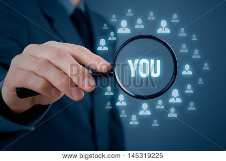 Human resources concept - recruiter or headhunter look for you. Customer oriented marketing concept.