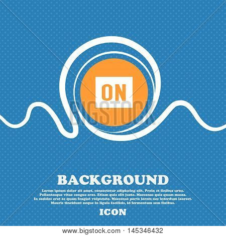 On Icon Sign. Blue And White Abstract Background Flecked With Space For Text And Your Design. Vector