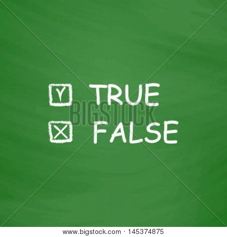 True and False Simple line vector button. Imitation draw with white chalk on blackboard. Flat Pictogram and School board background. Outine illustration icon