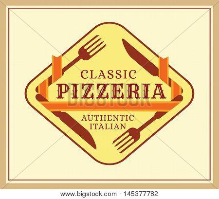 Pizzeria label for italian restaurant. Vector illustration.