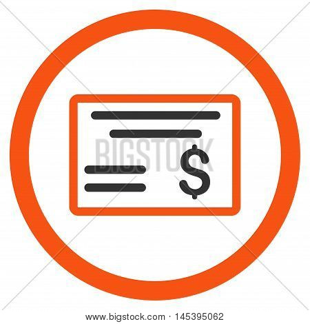 Dollar Cheque rounded icon. Vector illustration style is flat iconic bicolor symbol, orange and gray colors, white background.