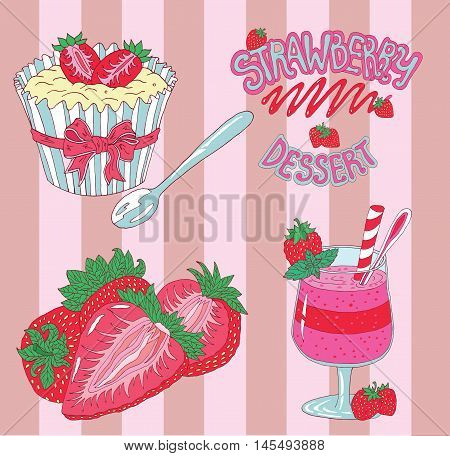 Set with colorful strawberry desserts (smoothie, strawberry slices and muffin), hand drawn illustration with text