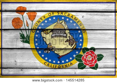 Flag Of Sacramento County, California, Usa, Painted On Old Wood Plank Background