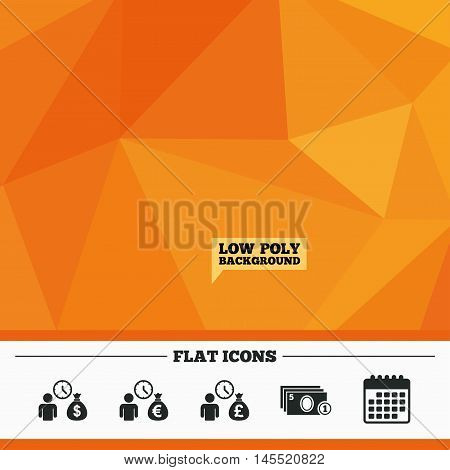 Triangular low poly orange background. Bank loans icons. Cash money bag symbols. Borrow money sign. Get Dollar money fast. Calendar flat icon. Vector
