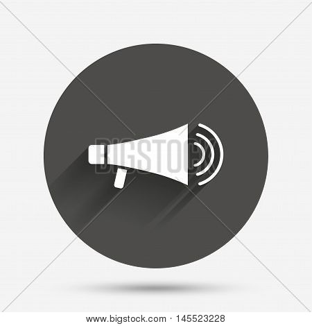 Megaphone sign icon. Loudspeaker symbol. Circle flat button with shadow. Vector