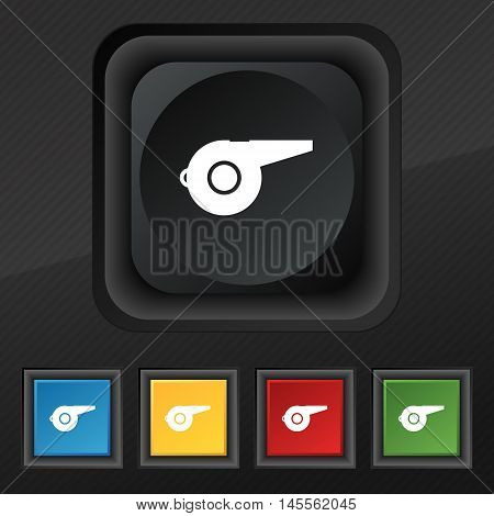 Whistle Icon Symbol. Set Of Five Colorful, Stylish Buttons On Black Texture For Your Design. Vector