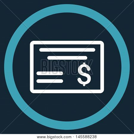 Dollar Cheque vector bicolor rounded icon. Image style is a flat icon symbol inside a circle, blue and white colors, dark blue background.