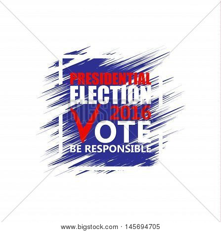 2016 USA presidential election poster. Brush strokes background.