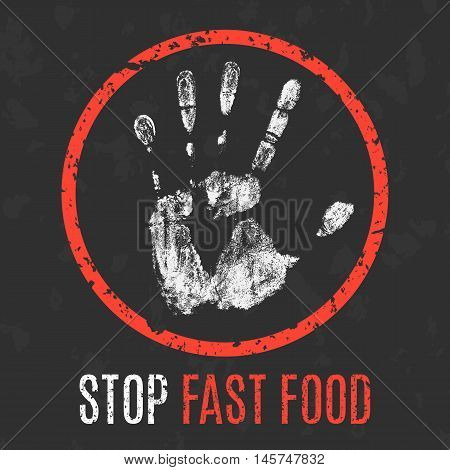 Conceptual vector illustration. Social problems of humanity. Stop fast food sign.