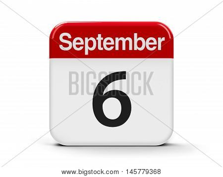 Calendar web button - The Sixth of September three-dimensional rendering 3D illustration