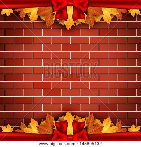 Holiday background on brick wall with autumn leaves and red bow. Vector illustraton.