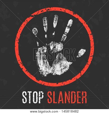 Conceptual vector illustration. The bad character traits. Stop slander sign.