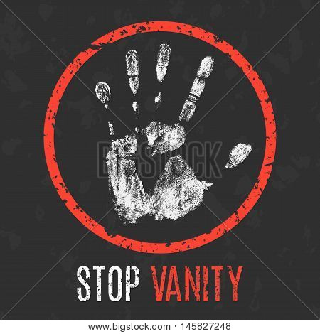 Conceptual vector illustration. The bad character traits. Stop vanity sign.