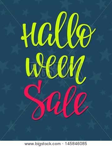Happy Halloween Sale simple lettering. Calligraphy postcard or poster graphic design lettering element. Hand written postcard design. Photography overlay sign detail. Stars sky night pattern