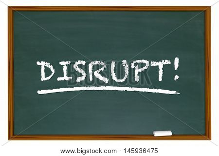 Disrupt Change Rethink Word Disruption Chalk Board 3d Illustration
