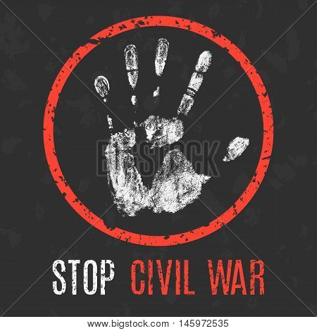 Conceptual vector illustration. Global problems of humanity. Stop civil war sign.