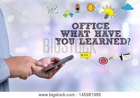 Office What Have You Learned?