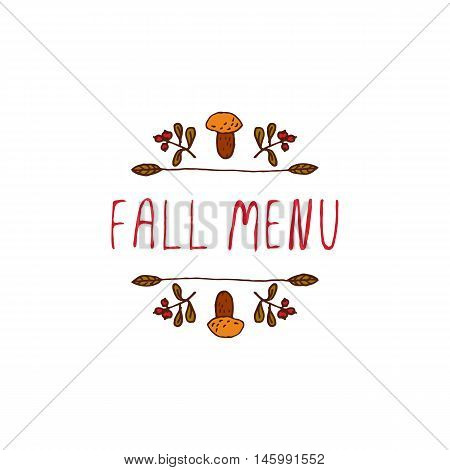 Hand-sketched typographic element with mushroom, berries and text on white background. Fall menu