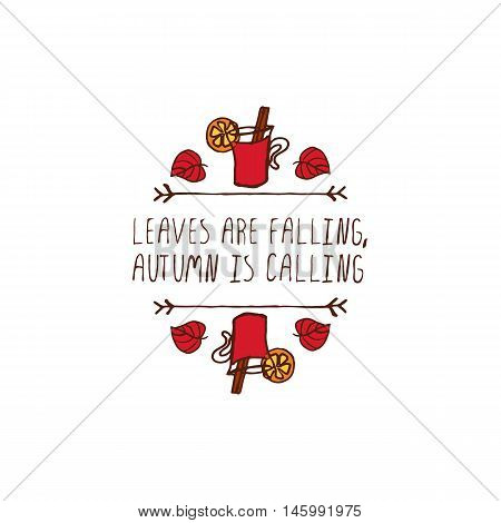 Hand-sketched typographic element with mulled wine, leaves and text on white background. Leaves are falling autumn is calling
