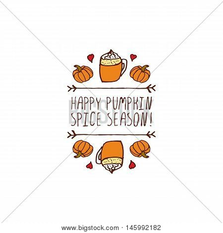 Hand-sketched typographic element with pumpkins, hearts, pumpkin spice latte and text on white background. Happy pumpkin spice season