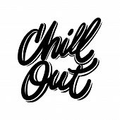 Chill Out Hand Written Lettering. Modern Brush Calligraphy. Tee Print, Decoration Poster. Isolated O poster