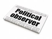 Political Concept: Newspaper Headline Political Observer On White Background, 3d Rendering poster
