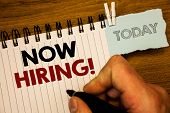 Text Sign Showing Now Hiring Motivational Call. Conceptual Photo Workforce Wanted Employees Recruitm poster