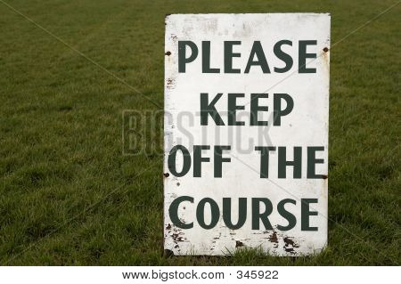Keep Off The Course
