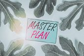 Writing Note Showing Master Plan. Business Photo Showcasing Dynamic Longterm Planning Document Compr poster